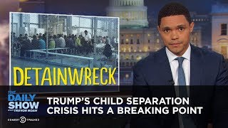 Download Trump's Child Separation Crisis Hits a Breaking Point | The Daily Show Video