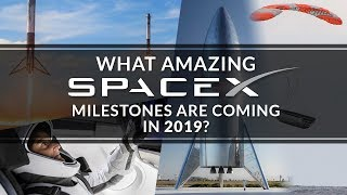 Download What amazing SpaceX milestones are coming in 2019? Video