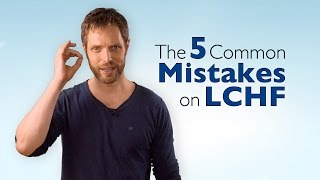Download The 5 Most Common Mistakes on LCHF [Teaser] Video
