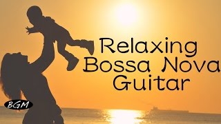 Download Bossa Nova Guitar Music For Relax,Study,Work - Chill Out Background Music - Cafe Music Video