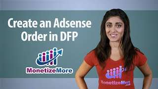 Download DFP Tutorial: How To Create an Adsense Order In DFP Video