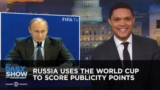 Download Russia Uses the World Cup to Score Publicity Points | The Daily Show Video