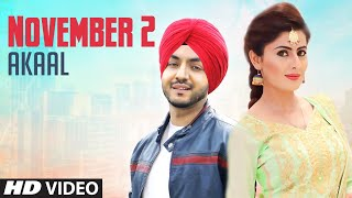 Download November 2 ( Official Video ) | Akaal | New Punjabi Songs 2018 | Latest Punjabi Songs 2018 Video