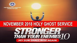 Download NOVEMBER 2018- RCCG HOLY GHOST SERVICE ″Stronger Than Your Enemies 10″ Video