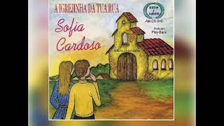 Download Sofia Cardoso - A Igrejinha da Tua Rua (CD Completo) Video