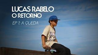 Download Lucas Rabelo - O RETORNO: Ep.1 A Queda Video