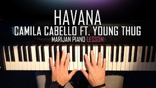 Download How To Play: Camila Cabello ft. Young Thug - Havana | Piano Tutorial Lesson + Sheets Video
