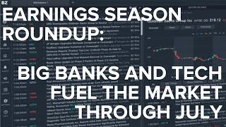 Download Earnings Season Roundup: Big Banks and Tech Fuel The Market Through July Video