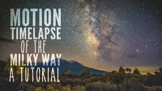Download Tutorial: Motion Timelapse of the Milky Way with Dynamic Perception Stage One and R Video