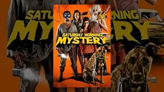 Download Saturday Morning Mystery Video