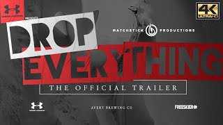 Download DROP EVERYTHING - Official Trailer 4K Video