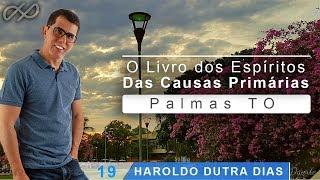Download Haroldo Dutra Dias - O Livro dos Espíritos - 1ª Parte - Das Causas Primárias* Palmas TO Video