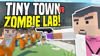 Download ZOMBIE LAB - Tiny Town VR | Zombie Apocalypse! (HTC Vive Gameplay) Video