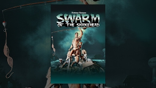 Download Swarm of the Snakehead | Full Horror Movie Video