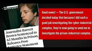 Download Journalist Barrett Brown walks free after years in prison for exposing private security firm Video