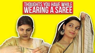 Download Thoughts You Have While Wearing A Saree Video