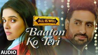 Download 'Baaton Ko Teri' Full AUDIO Song | Arijit Singh | Abhishek Bachchan, Asin | T-Series Video