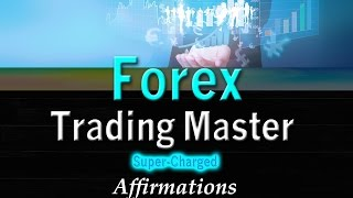 Download FOREX Trading Master - Trading Superstar - Super-Charged Affirmations Video