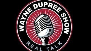 Download LIVE: The Wayne Dupree Program 3/28/17 Video