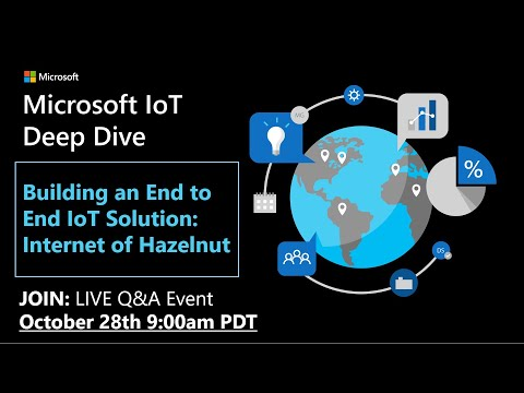 Deep Dive: Building an End to End IoT Solution - Internet of Hazelnut