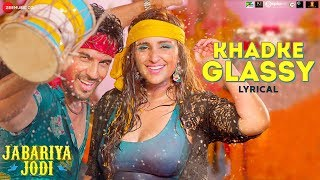 Khadke Glassy Lyrical , Jabariya Jodi , Sidharth Malhotra & Parineeti Chopra , Yo Yo Honey Singh