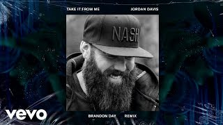 Download Jordan Davis - Take It From Me (Brandon Day Remix) (Audio) Video