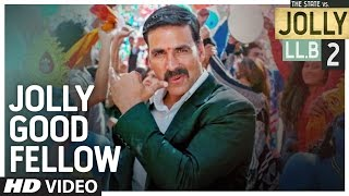 Download Jolly Good Fellow Video Song   Jolly LLB 2   Akshay Kumar, Huma Qureshi   Meet Bros T-Series Video