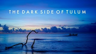 Download The Dark Side of Tulum (Documentary) Video