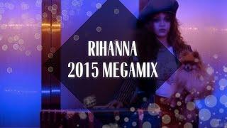 Download Rihanna Megamix [2015] Video