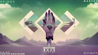 Download Porter Robinson & Madeon - Beings-Divinity (Ganther Bass Mashup) 2015! Video