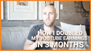 Download How I DOUBLED My YouTube Earnings In 3 Months ($1000 to $2000 per month) Video