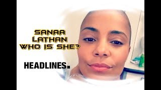 Download SANAA LATHAN WHO IS SHE? MANY AFFAIRS, SECRETS EXPOSED!! Video