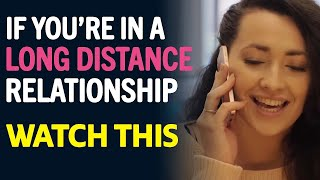 Download If You're In A Long Distance Relationship, Watch This Video