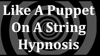 Download Like A Puppet On A String Hypnosis Video