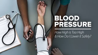 Download Blood Pressure: How High is Too High and How Do I Lower it Safely? Video