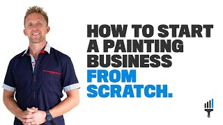 Download ″How to Start a Painting Business from Scratch″ By Painting Business Pro Video