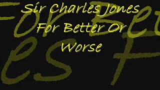 Download Sir Charles Jones (For Better Or Worse) Video