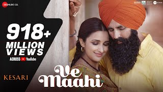 Download Ve Maahi | Kesari | Akshay Kumar & Parineeti Chopra | Arijit Singh & Asees Kaur | Tanishk Bagchi Video