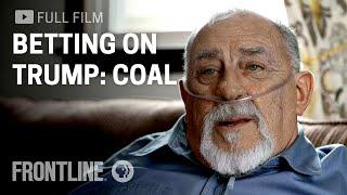 Download Betting on Trump: Coal | FRONTLINE Video