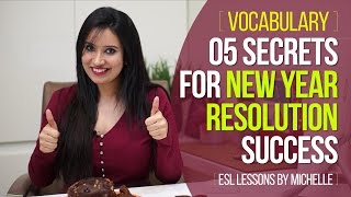 Download ESL Vocabulary - 5 Secrets for New Year Resolution Success ( Free English lessons by Michelle) Video