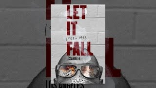 Download Let it Fall: Los Angeles 1982-1992 Video