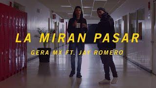 Download LA MIRAN PASAR // GERA MXM FT. JAY ROMERO Video