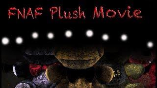 Download FNAF Plush Movie (EXCLUSIVE) Video