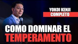 Download COMO DOMINAR EL TEMPERAMENTO (COMPLETO) | YOKOI KENJI Video
