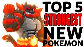Download Top 5 Strongest New Pokemon from Pokemon Sun and Moon Video
