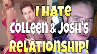 Download Why I Hate Colleen and Josh's Relationship Video