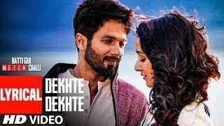 Download Atif A: Dekhte Dekhte Lyrical | Batti Gul Meter Chalu | Shahid K Shraddha | Nusrat Saab Rochak Manoj Video