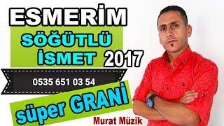 Download Süper Grani ve Esmerim 2017 Sögütlü ismet 2017 Video