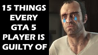 Download 15 Things Every Grand Theft Auto 5 Player Is Guilty Of Video
