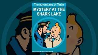 Download The Adventures of Tintin: Mystery At the Shark Lake Video